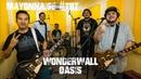 Wonderwall - Oasis   Mayonnaise TBT