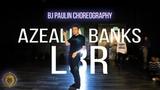L8R Azealia Banks Bj Paulin Choreography @mlthestudio