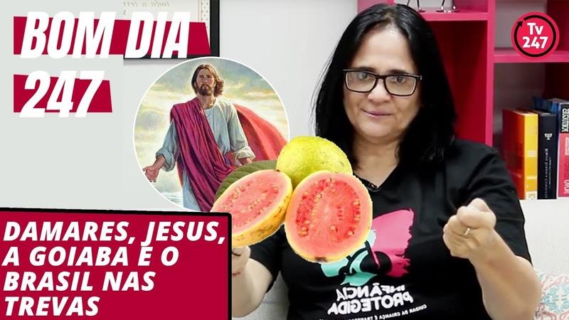 Bom dia 247 12 12 18 Damares Jesus a goiaba e o Brasil nas trevas