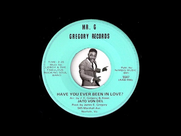 Jato Von Del - Have You Ever Been In Love [Mr. G Gregory] 1972 Sweet Soul 45