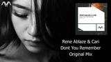 Rene Ablaze &amp Cari - Don't You Remember (Original Mix) AVA White