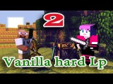 [ч.02] Minecraft Vanilla hard Lp - Грабим деревню