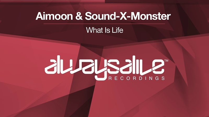 Aimoon Sound-X-Monster - What Is Life [OUT NOW]