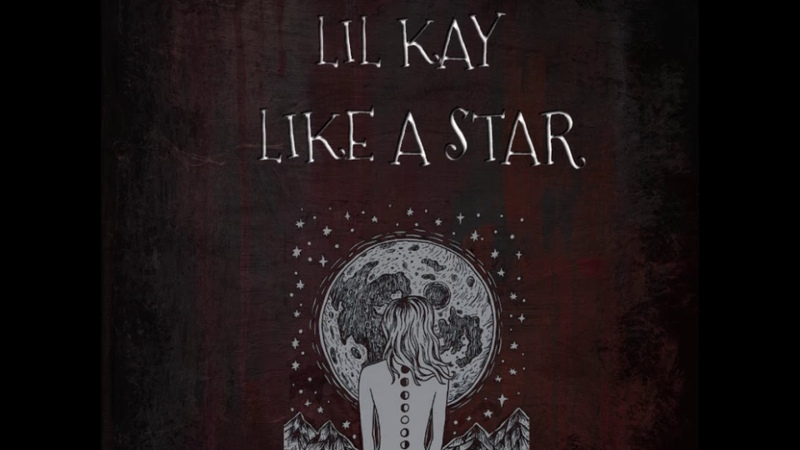 LIL KAY - Like a Star (Prod. pilgrim) **link in description**
