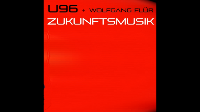 U96 -Zukunftsmusik (Trailer)