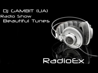 Dj GAMBIT(UA) - Beautiful Tunes #121 (May 2013 Radio)