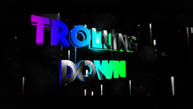 Intro trolling down