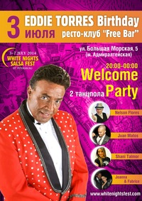 Welcome Party * EDDIE TORRES Birthday * 3 июля