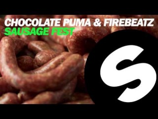 Chocolate Puma & Firebeatz - Sausage Fest (Available July 15)