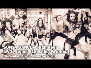 Sonya Dance — High Heels | LW2 Project818 Ladies Workout, November 16-17, Moscow 2013