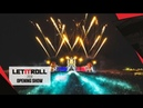 LET IT ROLL 2018 - OPENING SHOW [Official video]