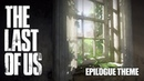 The Last of Us - Epilogue Theme ('Home' Game Version)