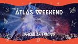 Atlas Weekend 2017 (Official Aftermovie)