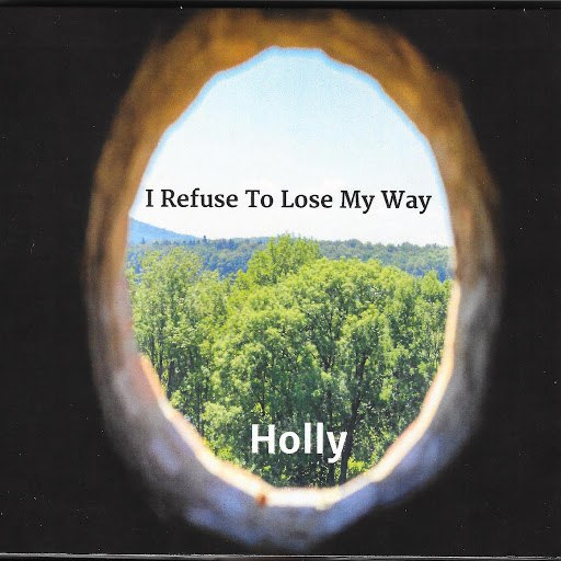 Holly альбом I Refuse to Lose My Way