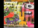 Honeyroot - Where I Belong (High Quality)