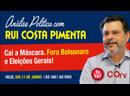 Cai a máscara. Fora Bolsonaro e eleições gerais | Transmissão da Análise na TV 247 - 11/6/19