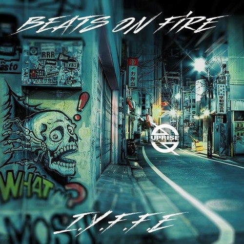 I.Y.F.F.E feat. Krime Fyter - Beats On Fire (Original Mix)