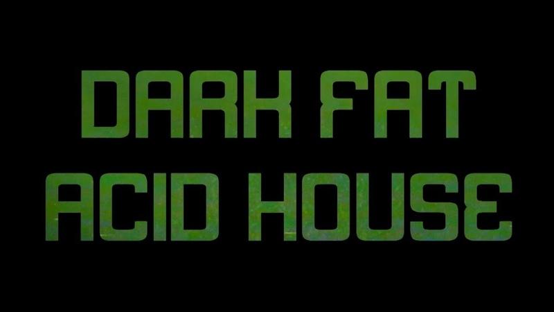 DARK FAT: ACID HOUSE [ANTON NIKITA] (AUDIO-SINGLE 2016)