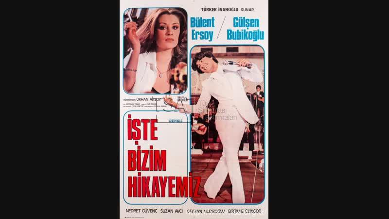 İşte Bizim Hikayemiz _ Gülşen Bubikoğlu, Bülent Ersoy _ Türk Filmi _ Full HD