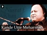 Kande Utte Meharman - Nusrat Fateh Ali Khan - Top Qawwali Songs