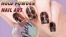 Holo Powder Nail Art - Дизайн ногтей с голографической втиркой