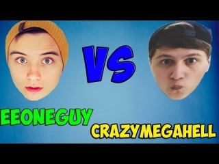 EeOneGuy VS CrazyMegaHell ПЕСНЯ ЗАДРОТА