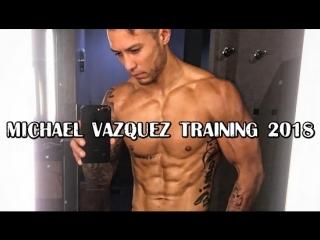 MICHAEL VAZQUEZ TRAINING 2018