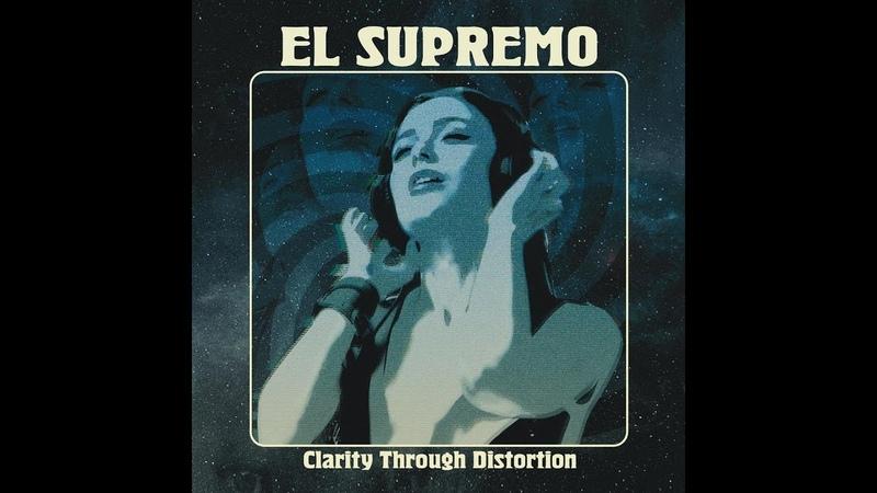 El Supremo - Clarity Through Distortion (2019) (New Full Album)