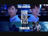[FSG Libertas] [Trailer] Dark Blue Kiss / Темно-синий поцелуй [рус.саб]