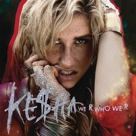 Ke$ha альбом We R Who We R