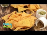 Nacho Chips by Tarla Dalal