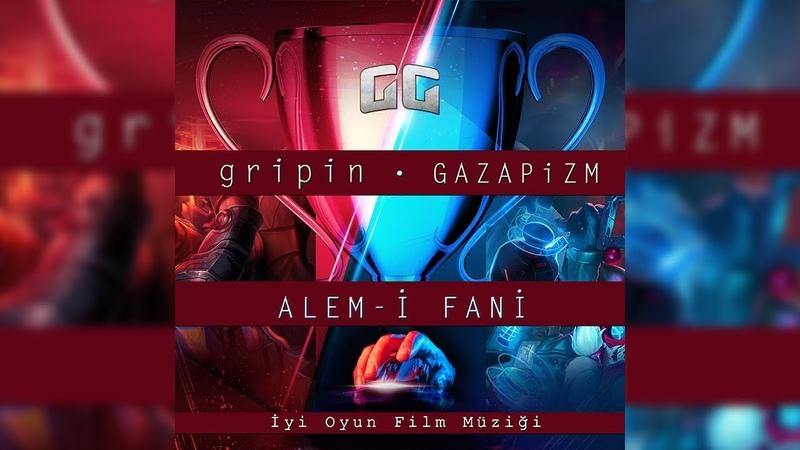 Gripin Gazapizm - Alem-i Fani ( İyi Oyun Film Müziği )