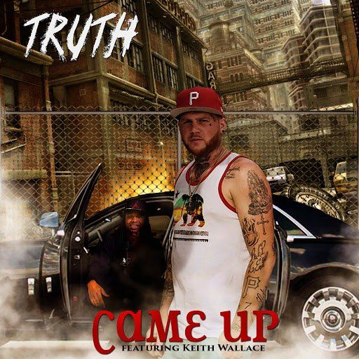 Truth альбом Came Up (feat. Keith Wallace)