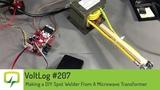 Voltlog #207 - Making a DIY Spot Welder From A Microwave Transformer