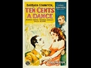 Ten Cents A Dance (1931) Barbara Stanwyck and Ricardo Cortez
