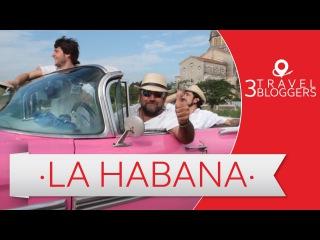 Viaje a La Habana - 3 Travel Bloggers (Daniel Tirado, Arturo Bullard y Juan Villarino)