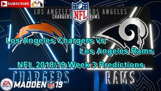 MADDEN NFL 19   Los Angeles Chargers vs Los Angeles Rams  NFL  2018 19  Week 3  Predictions  Madden