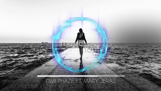 Dimi Phaze ft. Mary Jeras - All This Love (Christ Volis & Ralf Mag Remix ft. Ersin Ersavas)