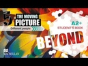 Beyond A2+. Unit 5. The Moving Picture