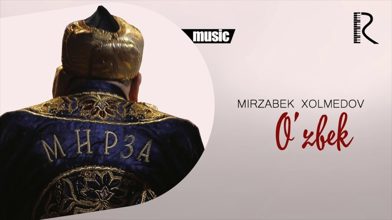 Mirzabek Xolmedov O'zbek Мирзабек Холмедов Узбек music version