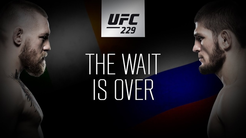 UFC 229: Khabib vs McGregor – The Wait is Over
