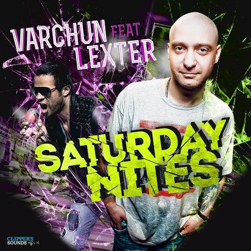 Варчун альбом Saturday Nites (feat. Lexter)
