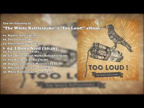 The White Rattlesnake - Too Loud! (Full Album) (2017)