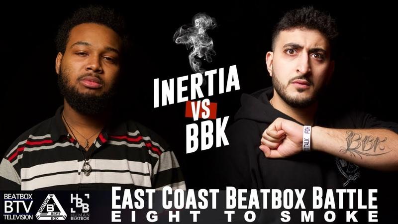 INERTIA vs BBK / East Coast 8 to Smoke 2K18