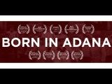 [HD] BORN IN ADANA