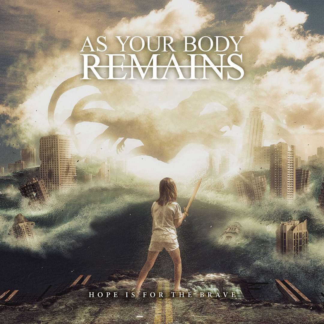As Your Body Remains - Hope Is for the Brave [EP] (2019)