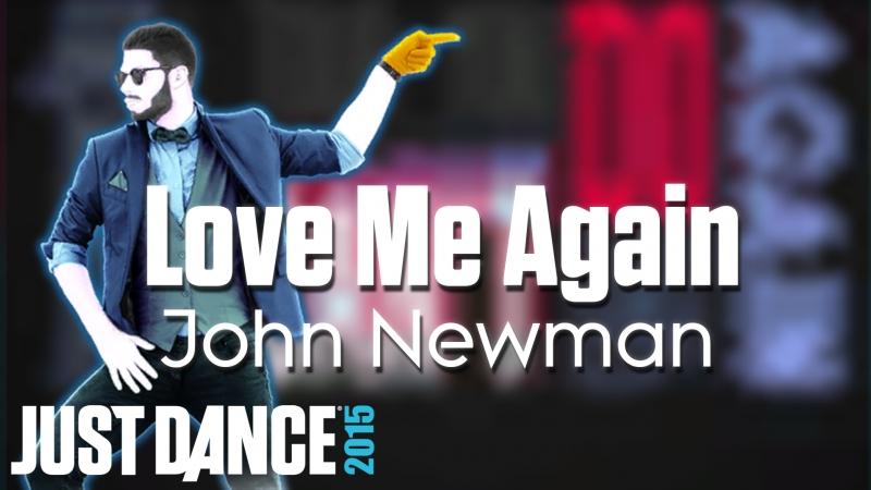 Just Dance Hits   Love Me Again - John Newman   Just Dance 2015