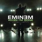 Eminem альбом When I'm Gone