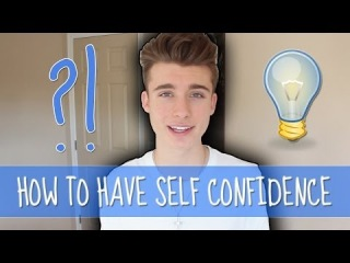 HOW TO HAVE SELF CONFIDENCE