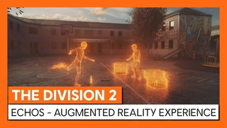 OFFICIAL THE DIVISION 2 - ECHOS - AUGMENTED REALITY EXPERIENCE